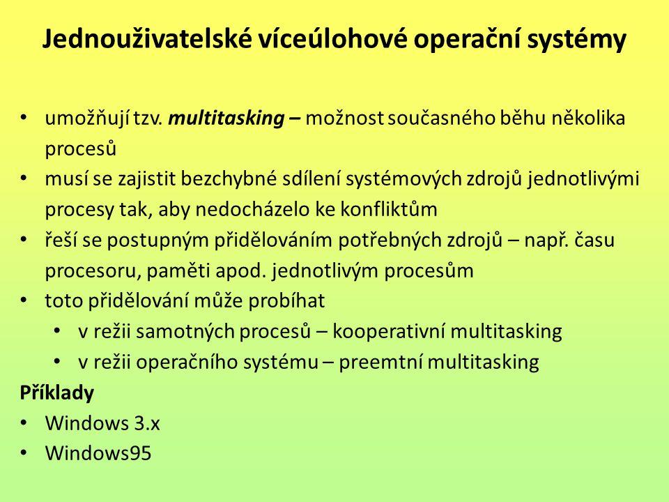 Jednouživatelské víceúlohové operační systémy