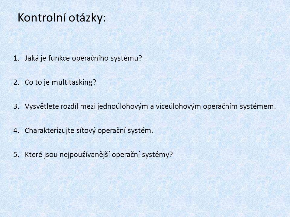 Kontrolní otázky: Jaká je funkce operačního systému