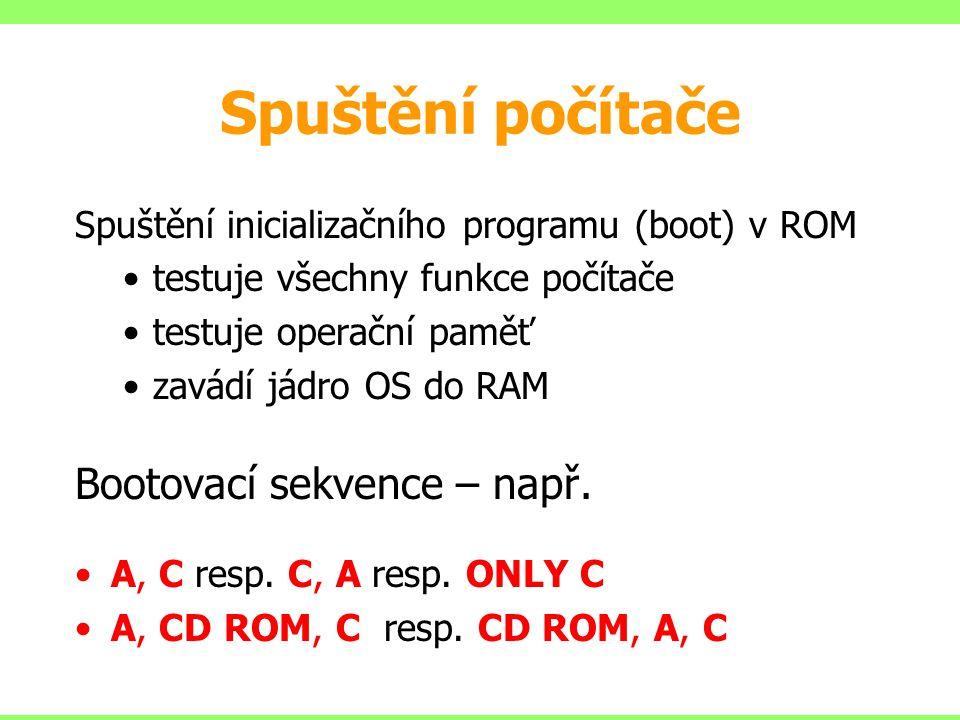 Spuštění počítače Bootovací sekvence – např.