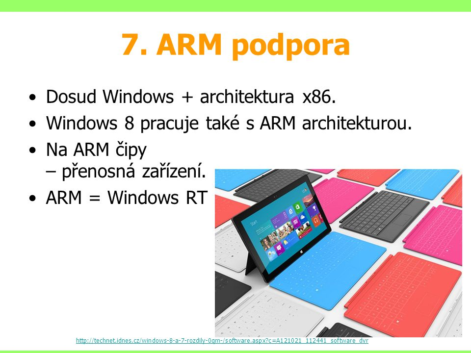 7. ARM podpora Dosud Windows + architektura x86.