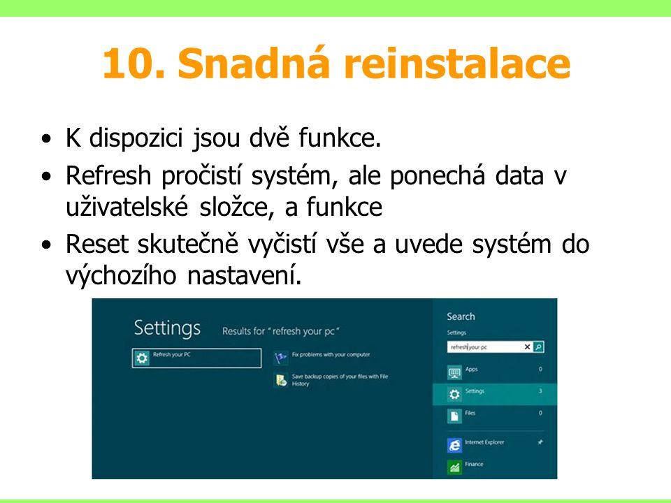 10. Snadná reinstalace K dispozici jsou dvě funkce.