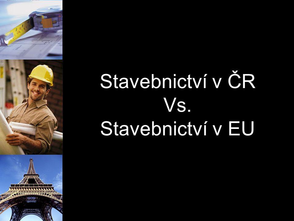 Stavebnictví v ČR Vs. Stavebnictví v EU