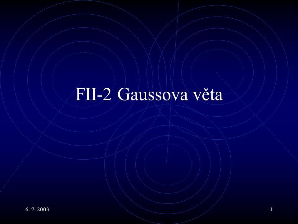 FII-2 Gaussova věta 6. 7. 2003
