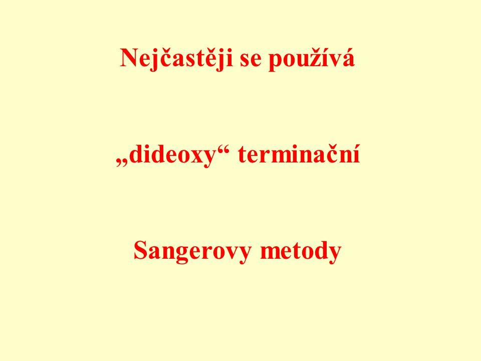 """Nejčastěji se používá """"dideoxy terminační Sangerovy metody"""