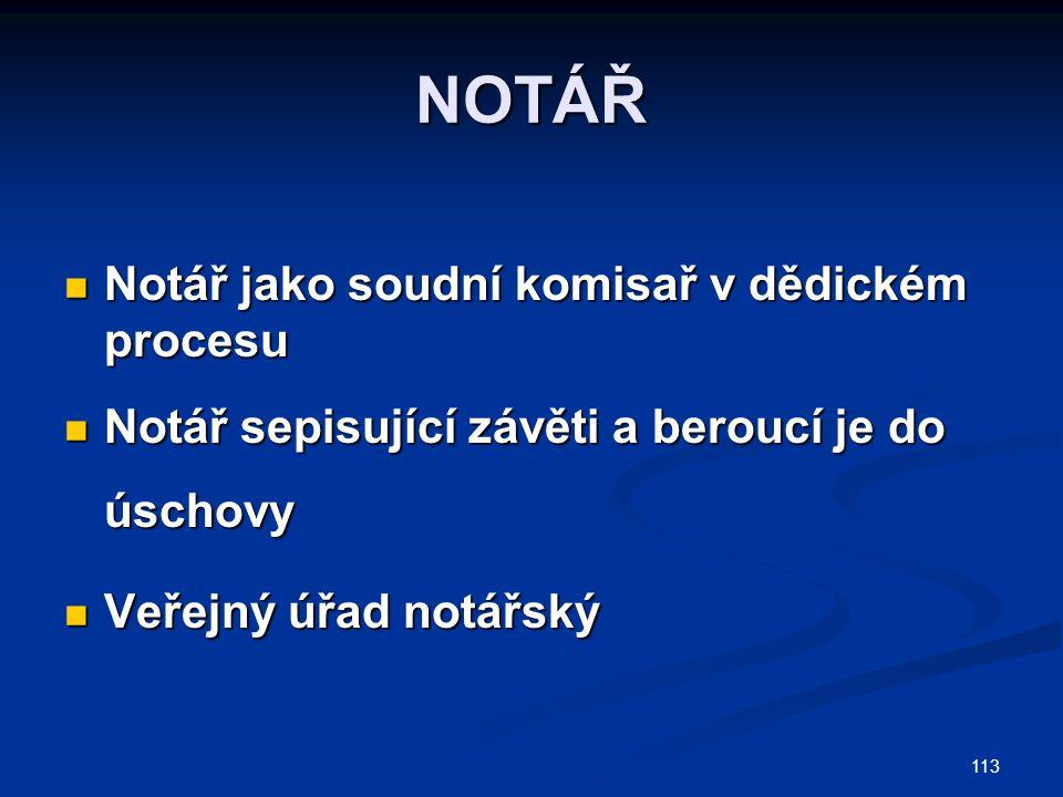NOTÁŘ Notář jako soudní komisař v dědickém procesu