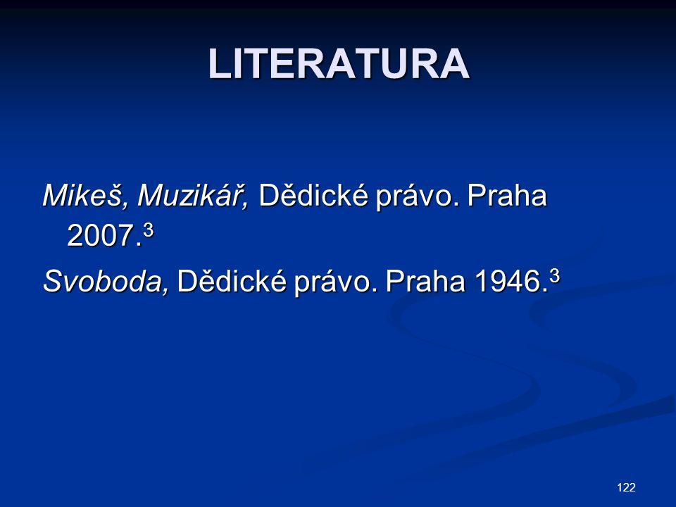 LITERATURA Mikeš, Muzikář, Dědické právo. Praha 2007.3