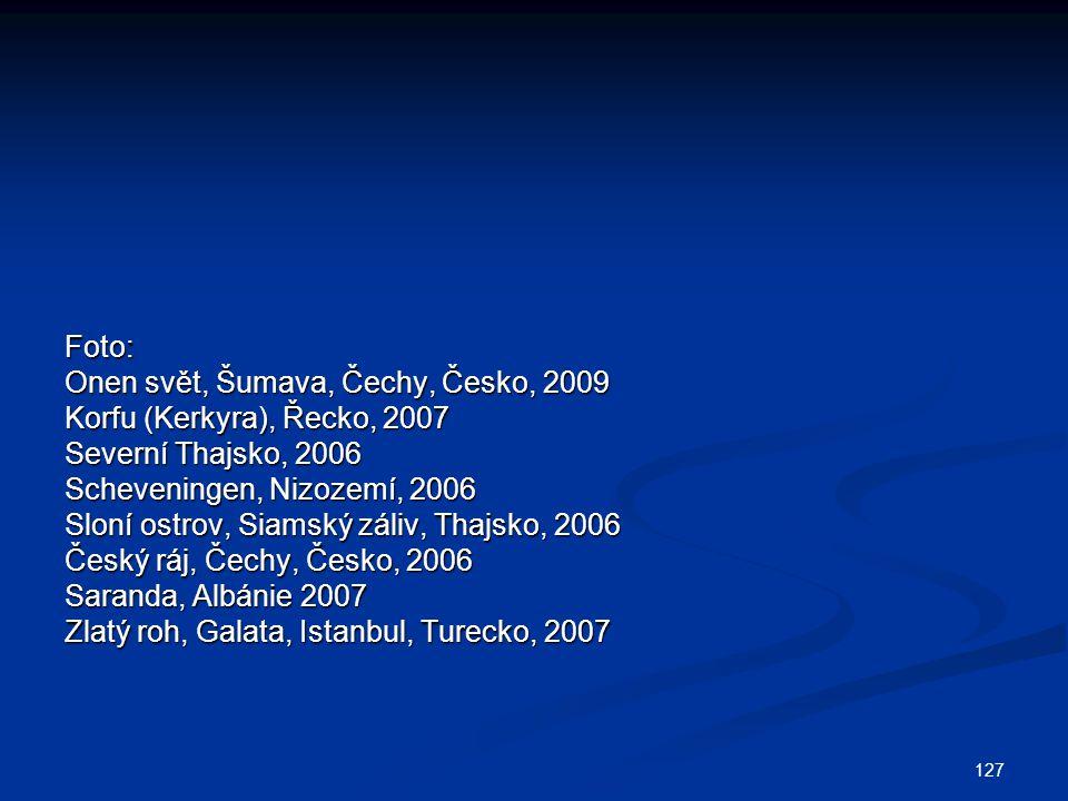 Foto: Onen svět, Šumava, Čechy, Česko, 2009. Korfu (Kerkyra), Řecko, 2007. Severní Thajsko, 2006.