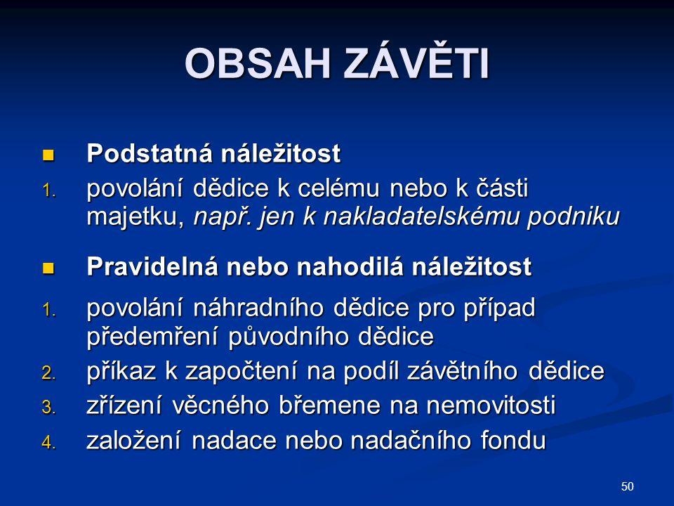 OBSAH ZÁVĚTI Podstatná náležitost