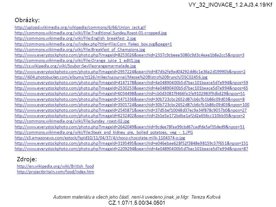 Obrázky: Zdroje: VY_32_INOVACE_1.2.AJ3,4.19/Kf CZ.1.07/1.5.00/34.0501