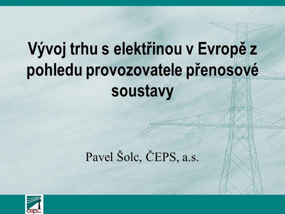 Vývoj trhu s elektřinou v Evropě z pohledu provozovatele přenosové soustavy