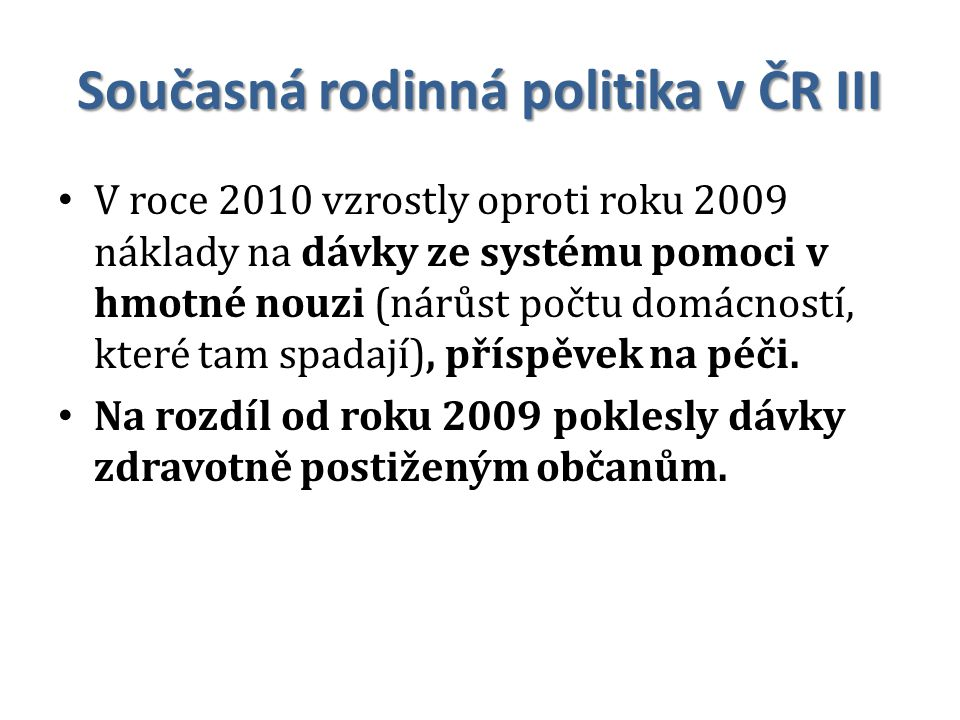 Současná rodinná politika v ČR III