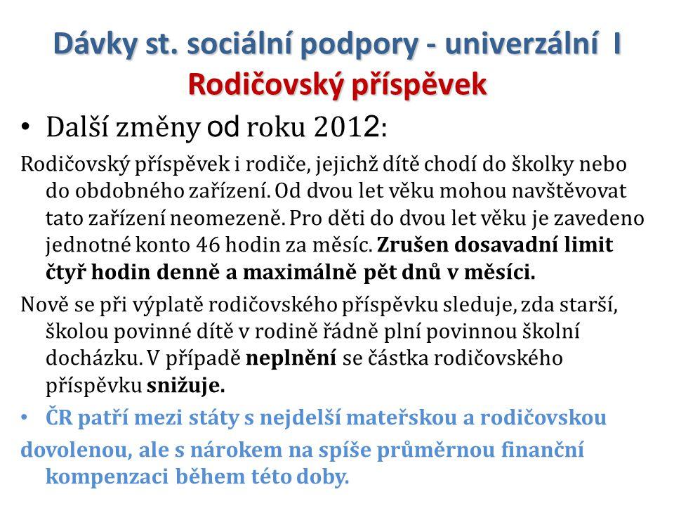 Dávky st. sociální podpory - univerzální I Rodičovský příspěvek