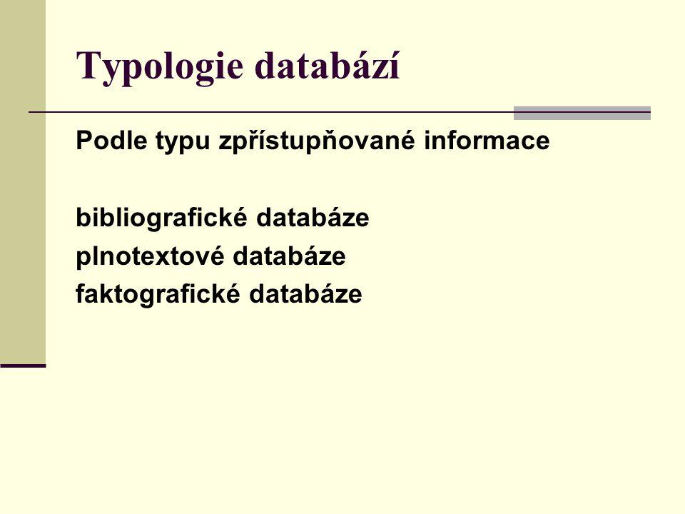 Typologie databází Podle typu zpřístupňované informace