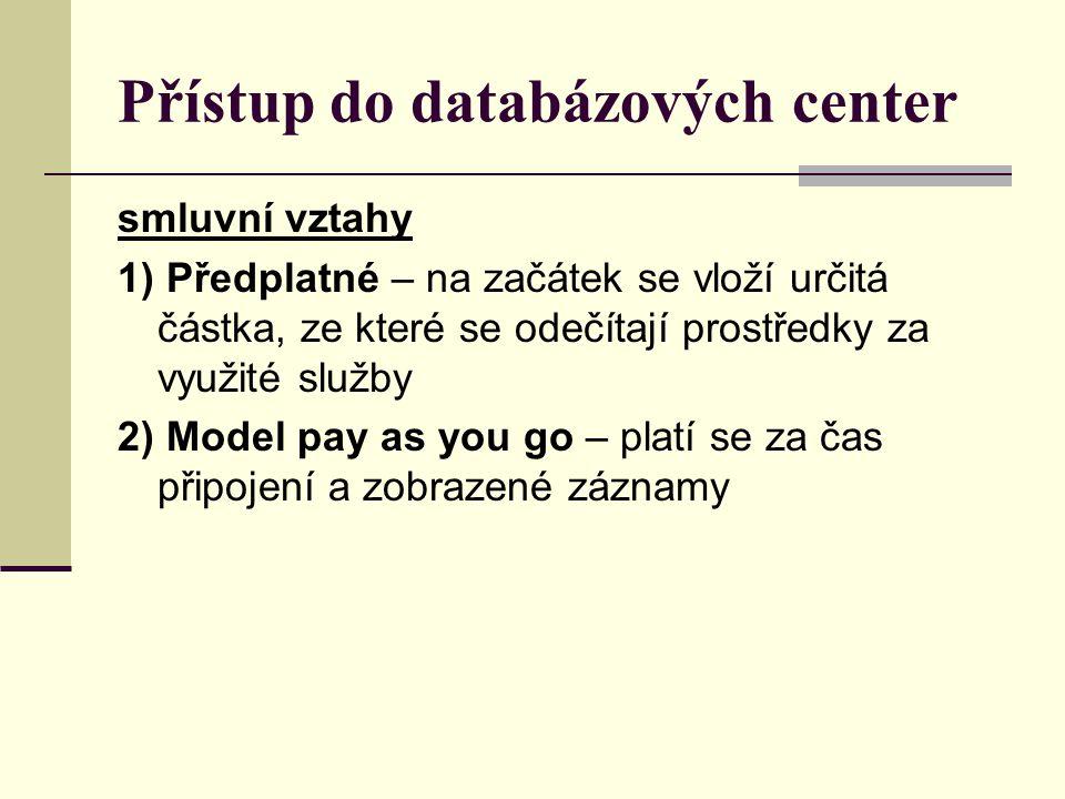Přístup do databázových center