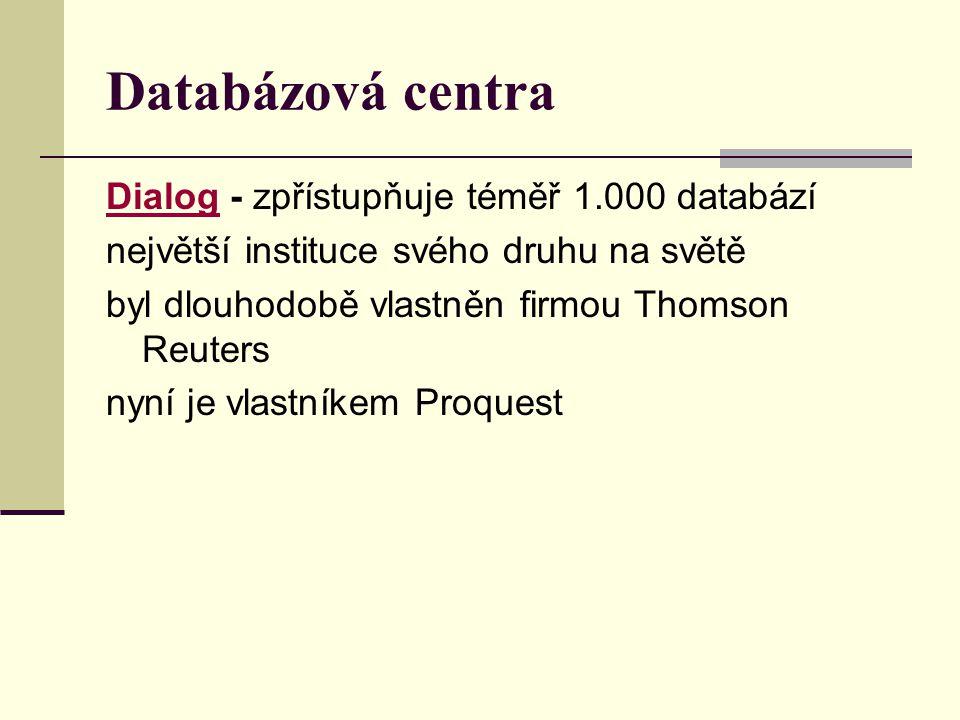 Databázová centra Dialog - zpřístupňuje téměř 1.000 databází