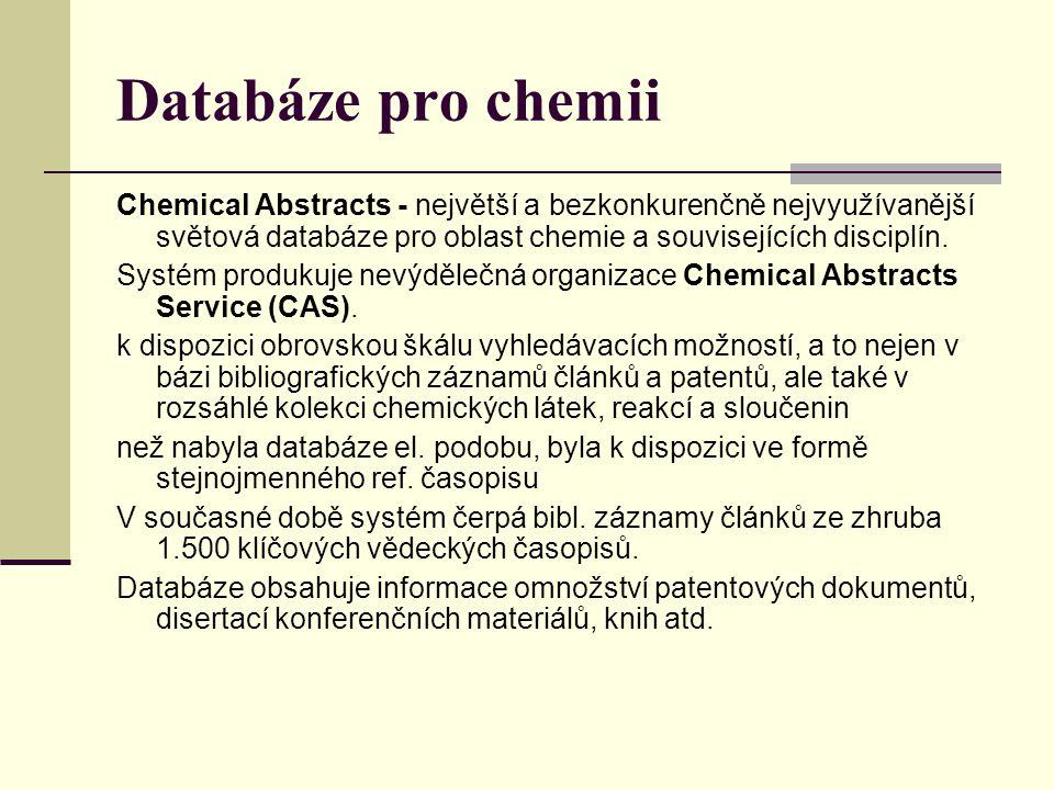 Databáze pro chemii Chemical Abstracts - největší a bezkonkurenčně nejvyužívanější světová databáze pro oblast chemie a souvisejících disciplín.