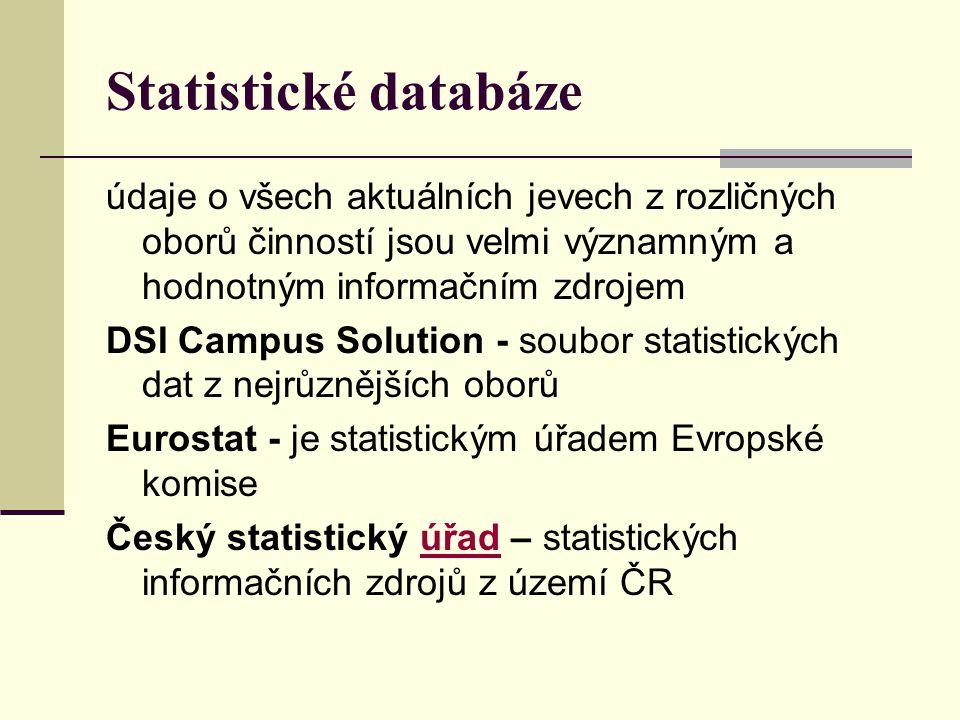 Statistické databáze údaje o všech aktuálních jevech z rozličných oborů činností jsou velmi významným a hodnotným informačním zdrojem.
