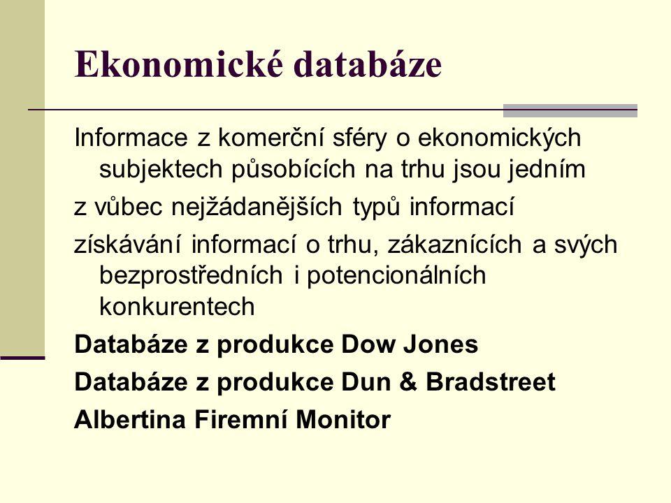 Ekonomické databáze Informace z komerční sféry o ekonomických subjektech působících na trhu jsou jedním.