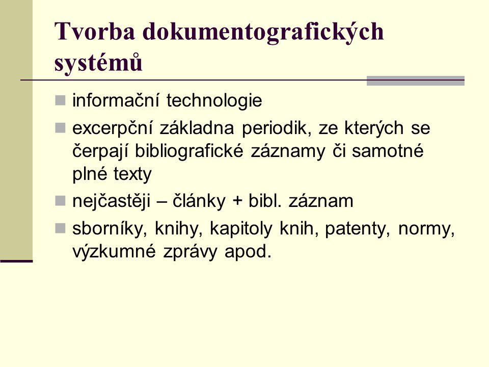 Tvorba dokumentografických systémů