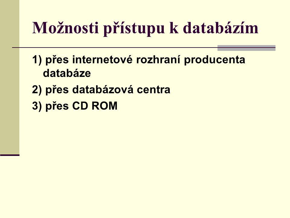 Možnosti přístupu k databázím