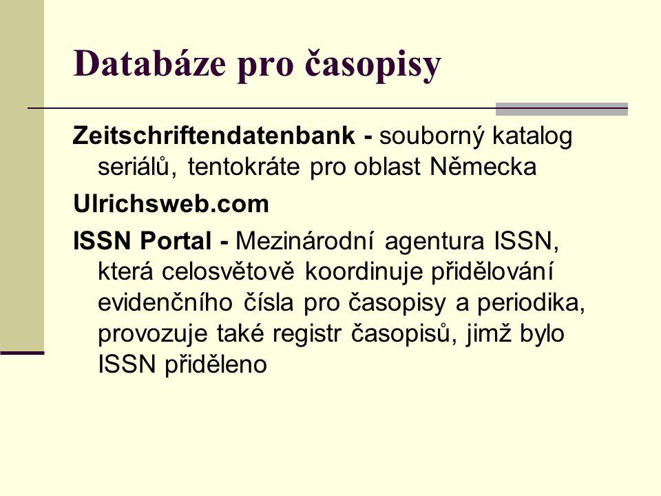 Databáze pro časopisy Zeitschriftendatenbank - souborný katalog seriálů, tentokráte pro oblast Německa.