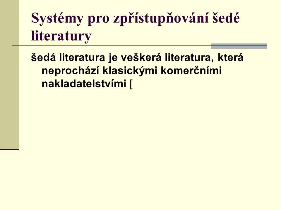 Systémy pro zpřístupňování šedé literatury