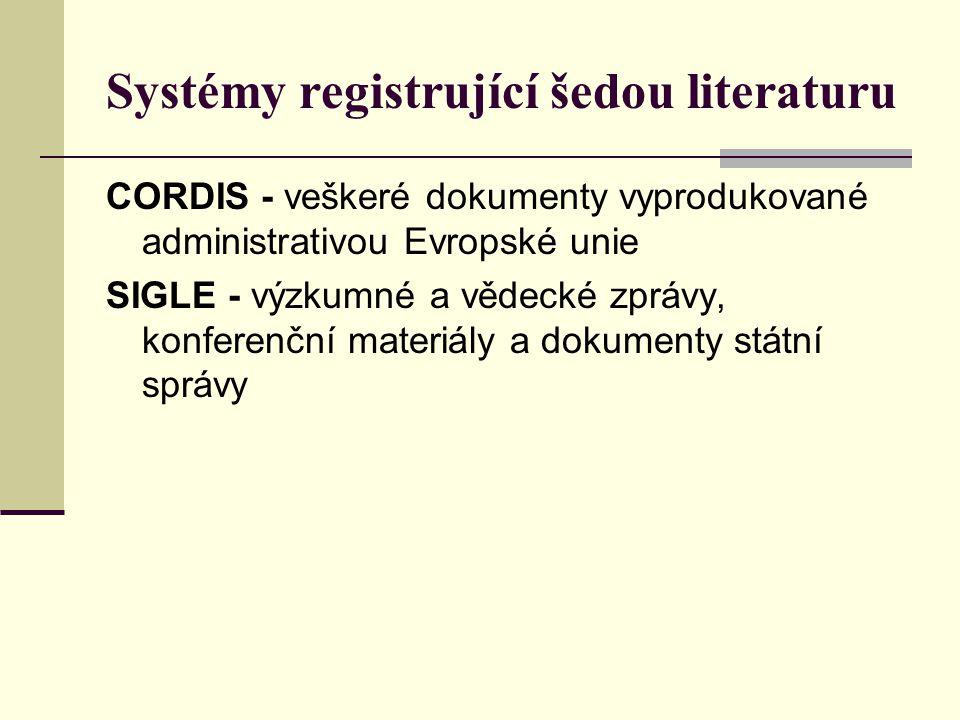 Systémy registrující šedou literaturu