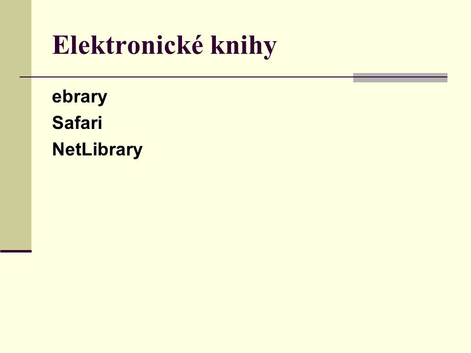 Elektronické knihy ebrary Safari NetLibrary
