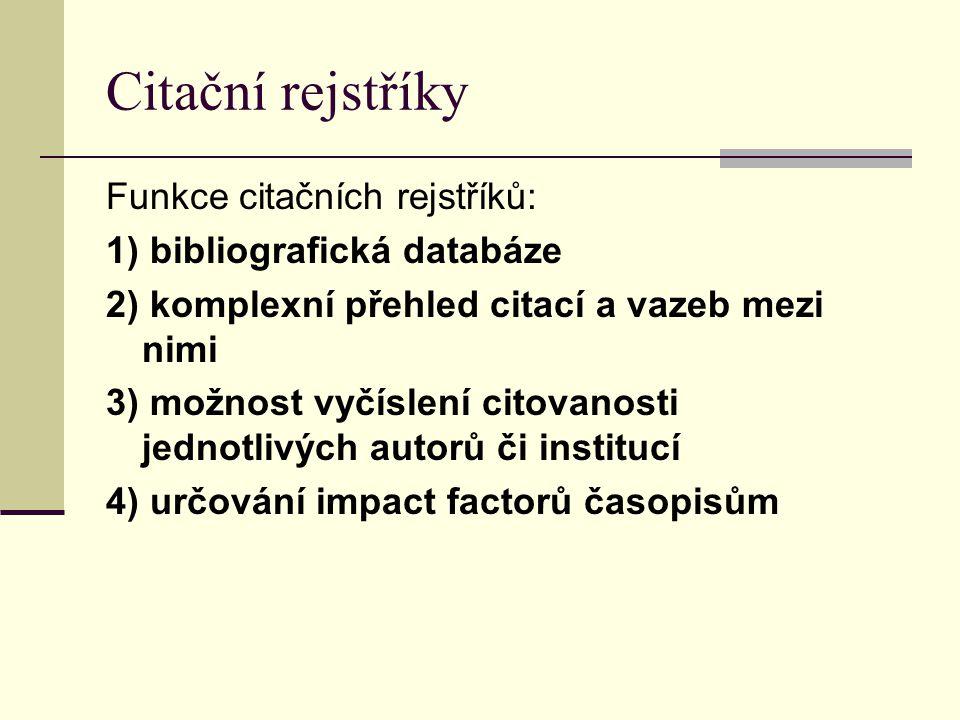 Citační rejstříky Funkce citačních rejstříků: