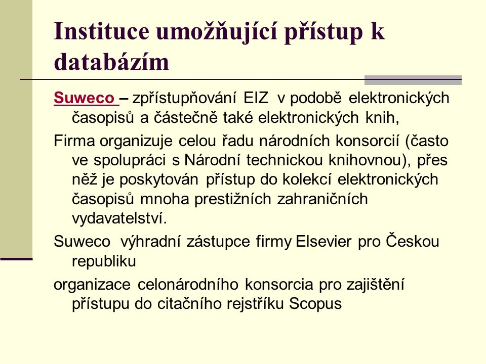 Instituce umožňující přístup k databázím