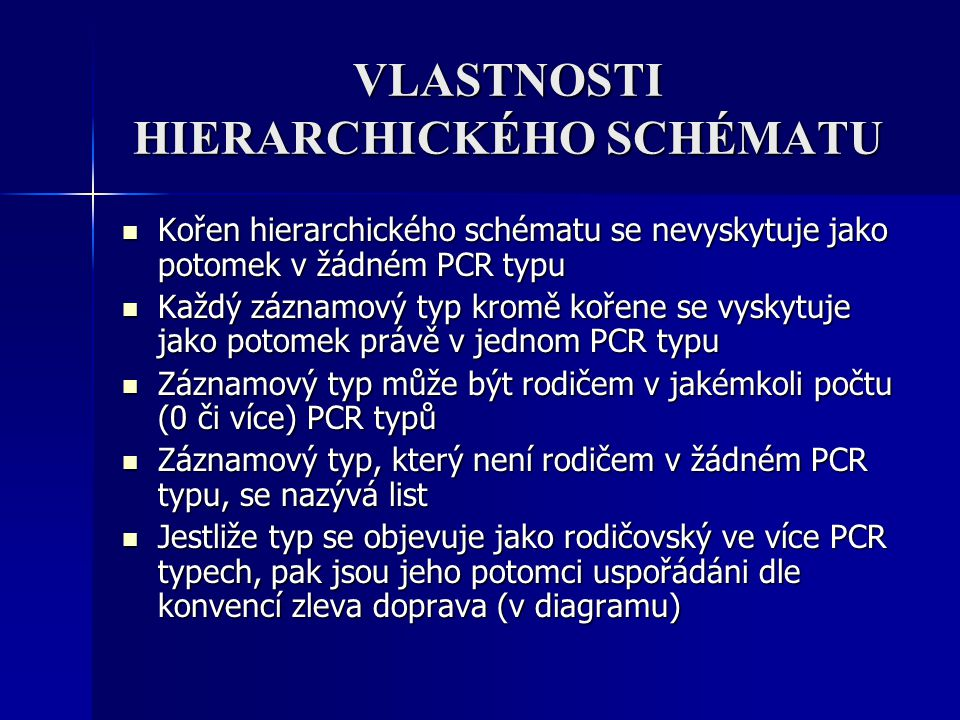 VLASTNOSTI HIERARCHICKÉHO SCHÉMATU