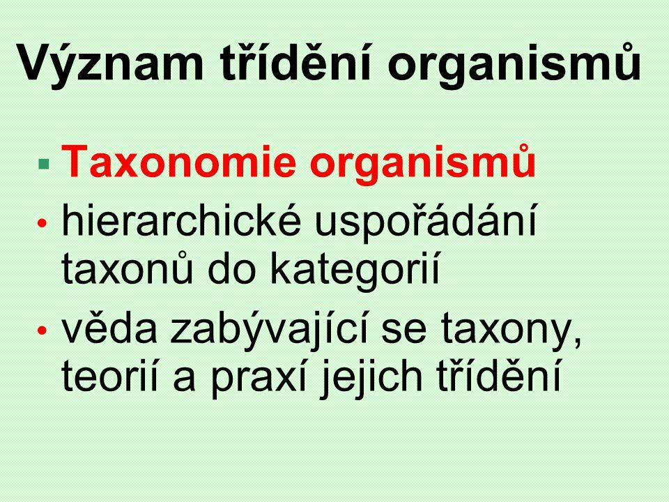Význam třídění organismů