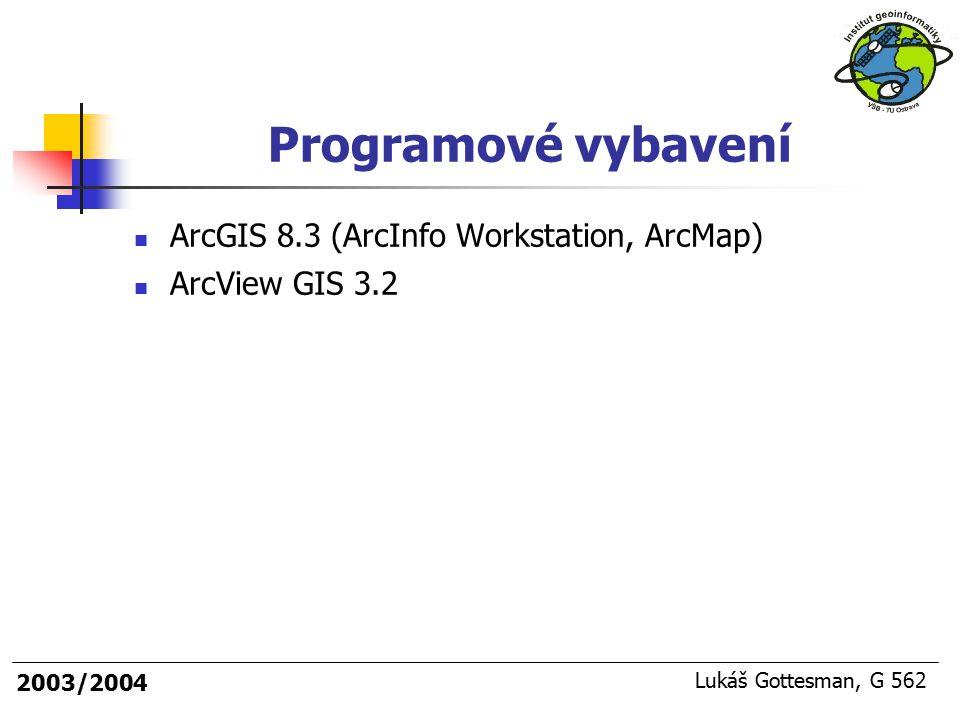 Programové vybavení ArcGIS 8.3 (ArcInfo Workstation, ArcMap)