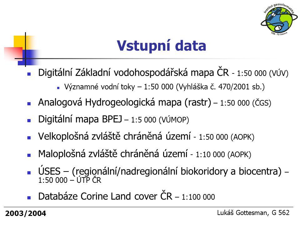 Vstupní data Digitální Základní vodohospodářská mapa ČR - 1:50 000 (VÚV) Významné vodní toky – 1:50 000 (Vyhláška č. 470/2001 sb.)