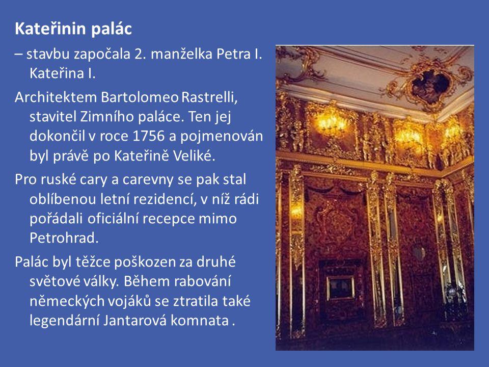 Kateřinin palác – stavbu započala 2. manželka Petra I. Kateřina I.