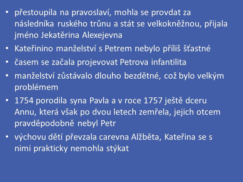 přestoupila na pravoslaví, mohla se provdat za následníka ruského trůnu a stát se velkokněžnou, přijala jméno Jekatěrina Alexejevna