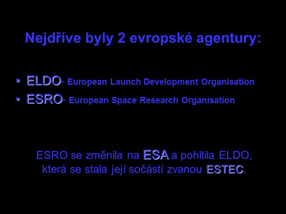 Nejdříve byly 2 evropské agentury: