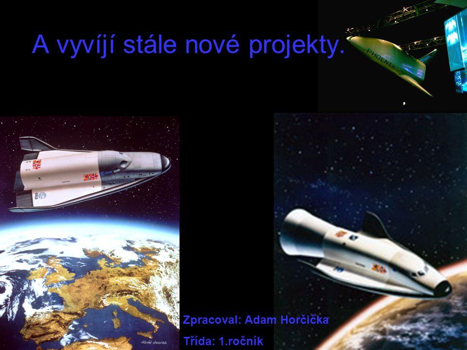 A vyvíjí stále nové projekty.