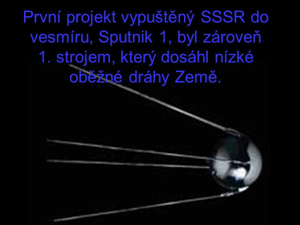 První projekt vypuštěný SSSR do vesmíru, Sputnik 1, byl zároveň 1