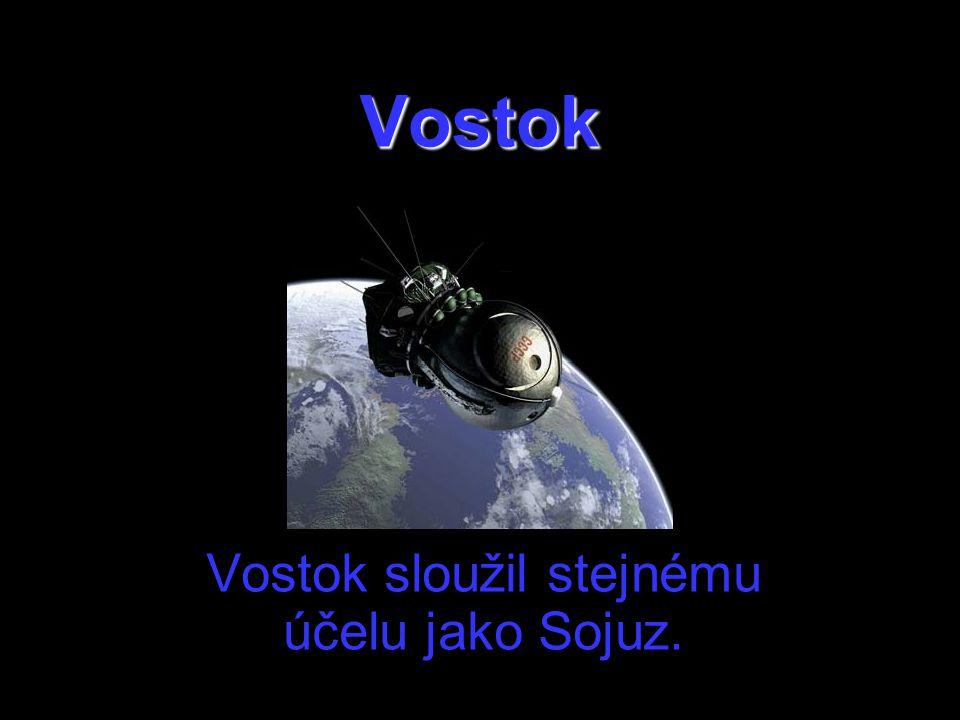 Vostok sloužil stejnému účelu jako Sojuz.