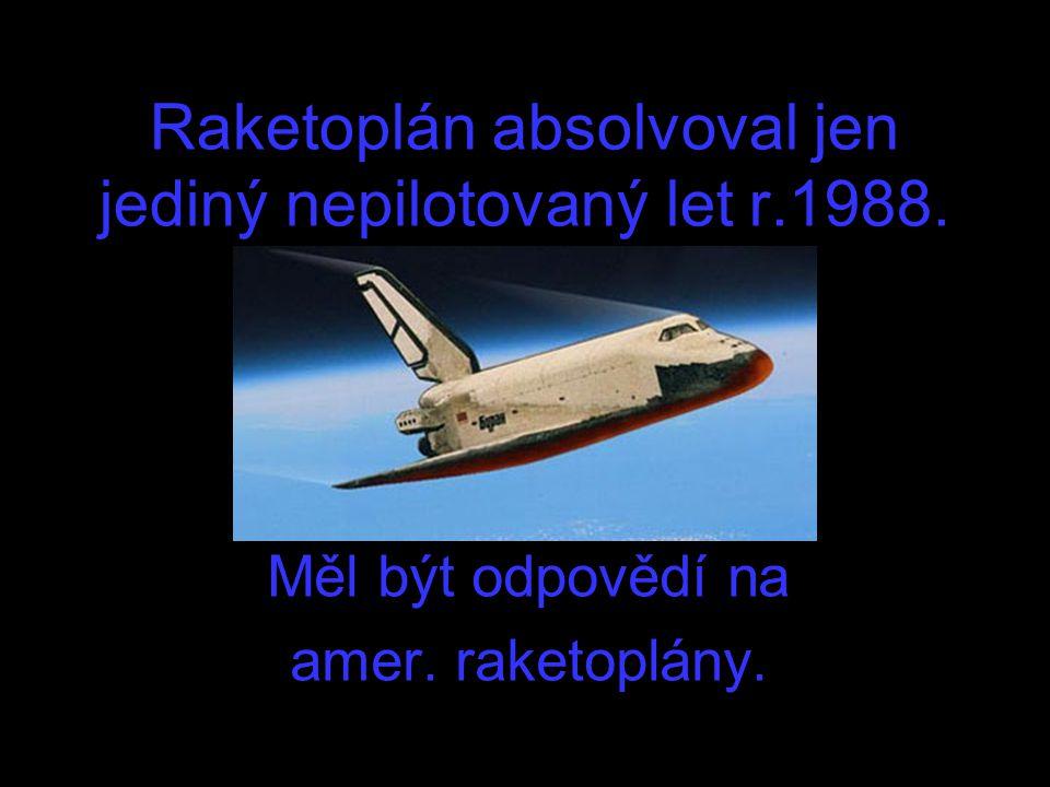 Raketoplán absolvoval jen jediný nepilotovaný let r.1988.