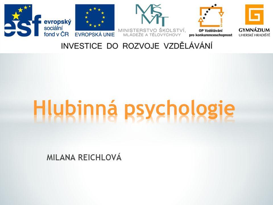 Hlubinná psychologie MILANA REICHLOVÁ