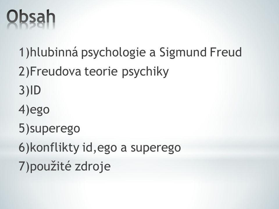 Obsah 1)hlubinná psychologie a Sigmund Freud