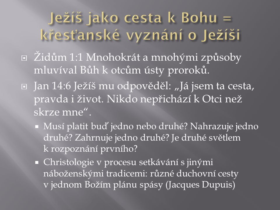 Ježíš jako cesta k Bohu = křesťanské vyznání o Ježíši