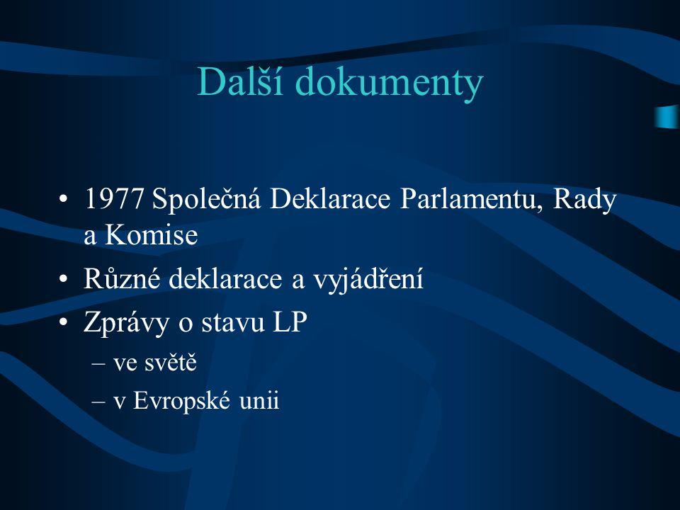 Další dokumenty 1977 Společná Deklarace Parlamentu, Rady a Komise