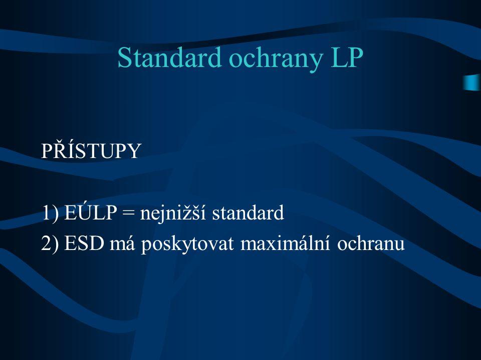 Standard ochrany LP PŘÍSTUPY 1) EÚLP = nejnižší standard