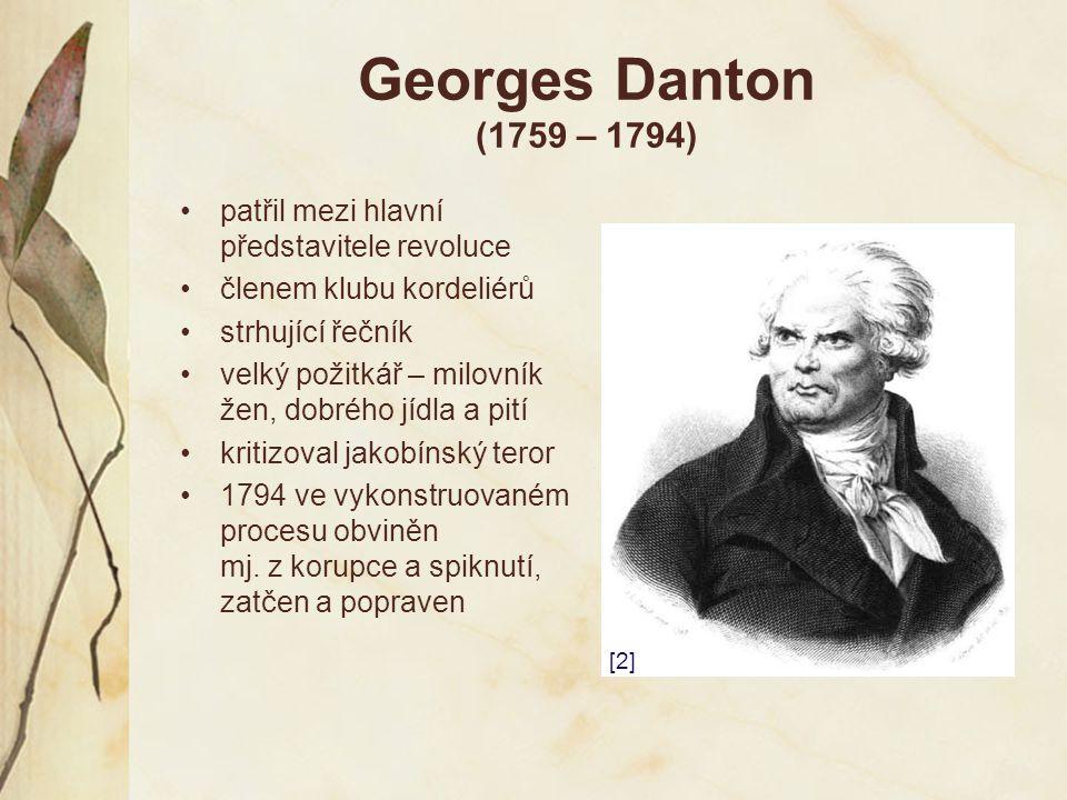 Georges Danton (1759 – 1794) patřil mezi hlavní představitele revoluce