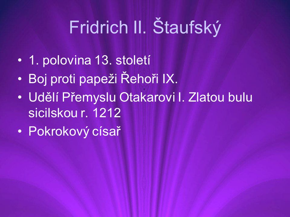 Fridrich II. Štaufský 1. polovina 13. století