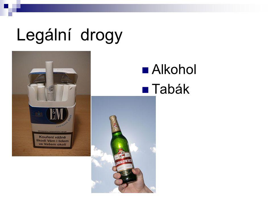 Legální drogy Alkohol Tabák