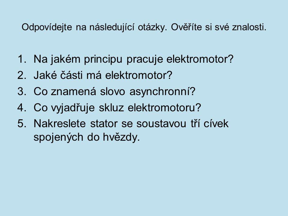 Odpovídejte na následující otázky. Ověříte si své znalosti.